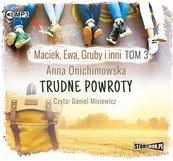 Maciek, Ewa, Gruby i inni T.3 Trudne powroty CD