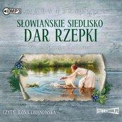 Słowiańskie siedlisko T.2 Dar Rzepki audiobook