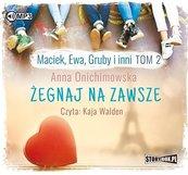 Maciek, Ewa, Gruby i inni T.2 Żegnaj na zawsze CD