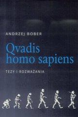 Qvadis homo sapiens. Tezy i rozważania