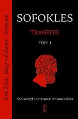 Tragedie. Tom 1: Król Edyp, Edyp w Kolonos, Antygona.