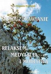 Samouzdrawianie relaksem, medytacją i modlitwą