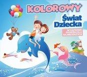 Kolorowy Świat Dziecka CD