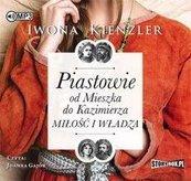 Piastowie od Mieszka do Kazimierza audiobook