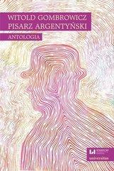 Witold Gombrowicz, pisarz argentyński. Antologia