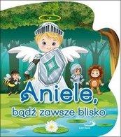 Aniele, bądź zawsze blisko
