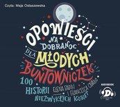 Opowieści na dobranoc dla młodych bunt. audiobook