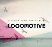 Locomotive. Przemek Raminiak Quartet CD