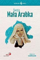 Skuteczni Święci - Święta Mała Arabka