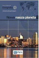Geografia GIM 2 Nowa nasza planeta ćw. NE/PWN