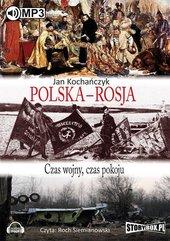 Polska-Rosja. Czas pokoju, czas wojny audiobook