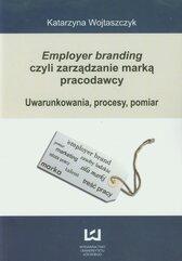 Employer branding czyli zarządzanie marką pracodawcy