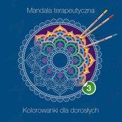 Mandala terapeutyczna 3. Kolorowanki dla dorosłych