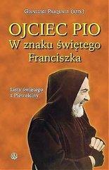 Ojciec Pio. W znaku świętego Franciszka. Listy