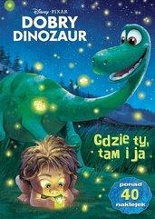 Dobry Dinozaur. Gdzie ty, tam ja