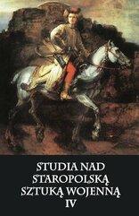 Studia nad staropolską sztuką wojenną IV