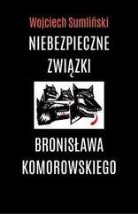 Niebezpieczne związki B. Komorowskiego. Audiobook