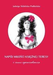 Napój miłości księżnej Teresy i inne opowiadania