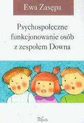 Psychospołeczne funkcjonowanie osób z zespołem Downa