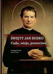 Święty Jan Bosko. Cuda, wizje, proroctwa