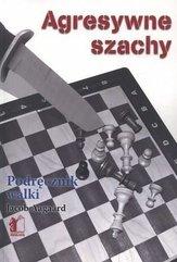 Agresywne szachy Podrecznik walki