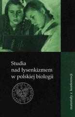Studia nad łysenkizmem w polskiej biologii