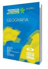 Informator Maturalny Geografia od 2015 r. OMEGA