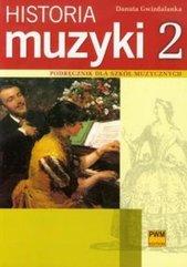 Historia muzyki 2 Podr. dla szkół muzycznych PWM