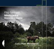 Miedzianka. Historia znikania Audiobook