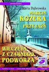 Marcin Kozera, Przyjaźń, Wilczęta z czarnego...