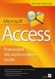 Przewodnik dla użytkowników Excela. Access.