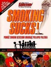 Smoking sucks-palenie jest do kitu!