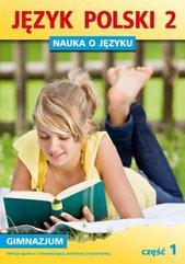 Język Polski GIM Nauka O Języku 2/1 ćw w.2010 GWO