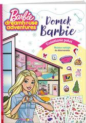 Barbie Dreamhouse Adventures Domek Barbie