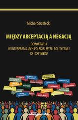Michał Strzelecki Między akceptacją a negacją.