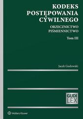 Kodeks postępowania cywilnego Orzecznictwo Piśmiennictwo Tom 3