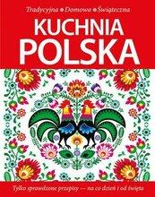 Kuchnia polska. Tradycyjna, domowa, świąteczna