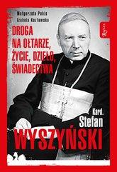 Kard. Stefan Wyszyński. Droga na ołtarze, życie, dzieło, świadectwa
