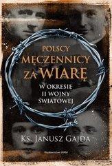 Polscy męczennicy za wiarę w okresie II wojny ...