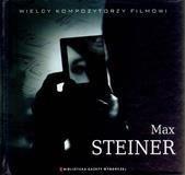 Wielcy Kompozytorzy Filmowi T.08 Max Steiner