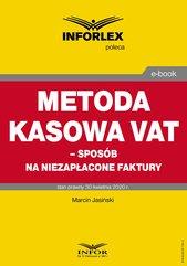 Metoda kasowa w VAT – sposób na niezapłacone faktury