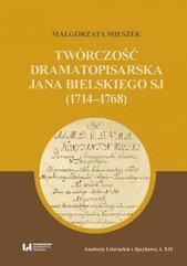 Twórczość dramatopisarska Jana Bielskiego SJ (1714–1768)