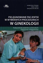 Pielęgnowanie pacjentki w wybranych procedurach w ginekologii