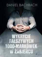 Wykrycie fałszywych 1000-markówek w Żabieńcu
