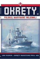 Okręty Polskiej Marynarki Wojennej Tom 10 ORP Piorun- okręty rakietowe proj.660
