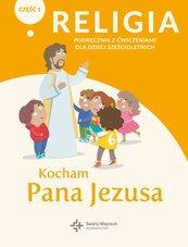 Katechizm 6-latek Kocham Pana Jezusa podr/ćw cz.1