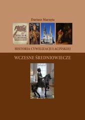 Historia cywilizacji łacińskiej. Wczesne Średniowiecze