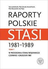 Raporty polskie Stasi 1981-1989.
