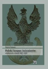 Polski korpus inżynierów wojskowych w latach 1807-1831