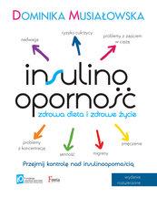 Insulinooporność. Zdrowa dieta i zdrowe życie. Wydanie II rozszerzone